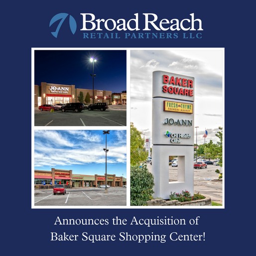 Broad Reach Retail Partners Acquires Baker Square Shopping Center in Omaha, NE