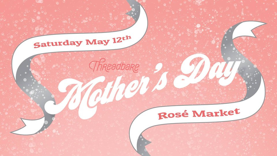 Mothers Day Rosé Market Threadbare Pittsburgh PA 2018