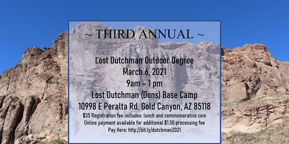 3rd Annual Lost Dutchman Outdoor Degree