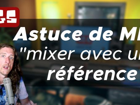"""Astuce de Mix - """"Mixer avec une référence""""."""