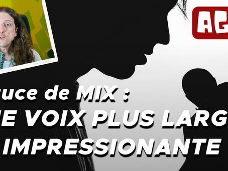 Astuce de mix: Une voix plus large et impressionnante.