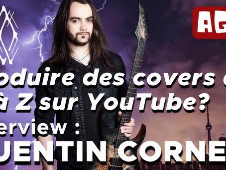 Interview de Quentin Cornet. Faire des covers de A à Z à la maison et cartonner sur YouTube