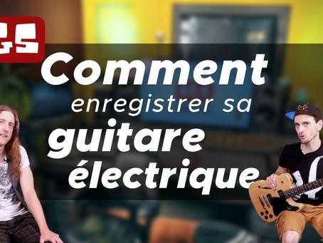 Comment enregistrer sa guitare électrique (débutant)