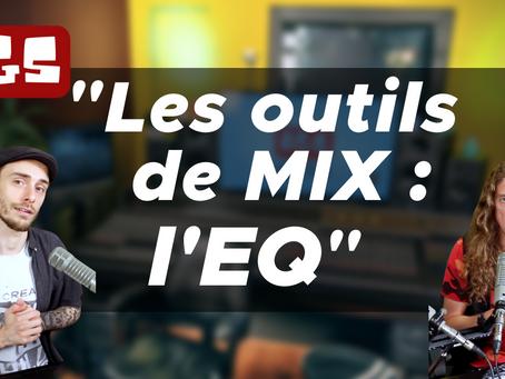 Les outils de MIX - L'EQ ou l'équalisation