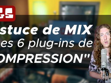 Astuce de Mix - Mes 6 PLUG-INS de COMPRESSION