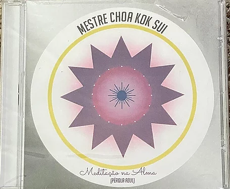 CD Meditação na Alma do Mestre Choa Kok Sui