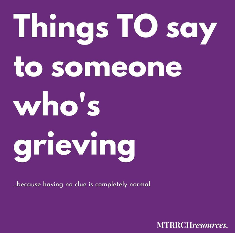 Things to say to someone who's grieving