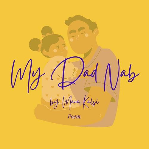 My Dad Nab by Mara Kalsi