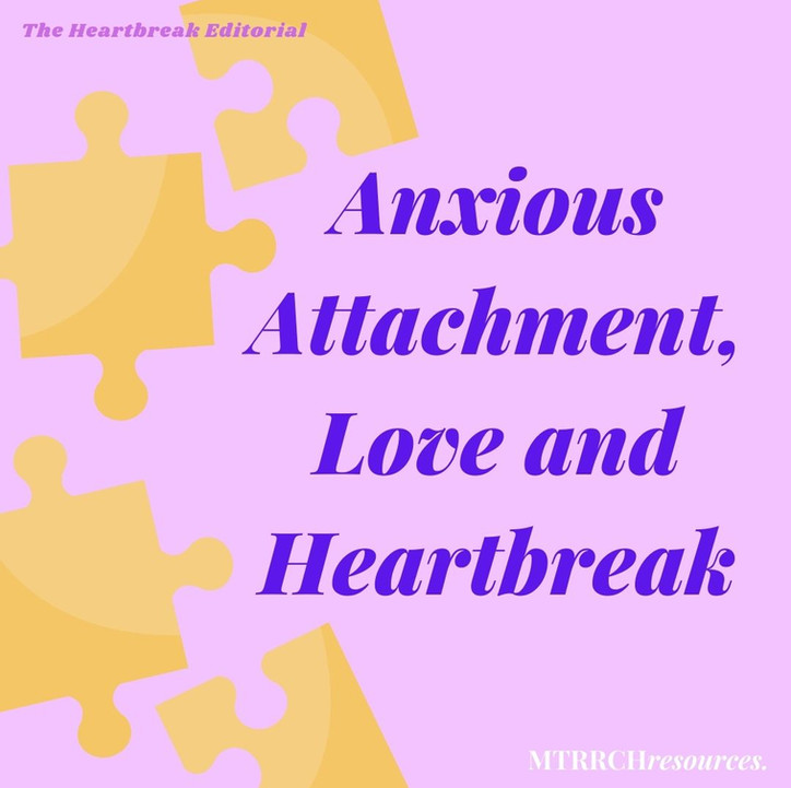 Anxious Attachment, Love and Heartbreak