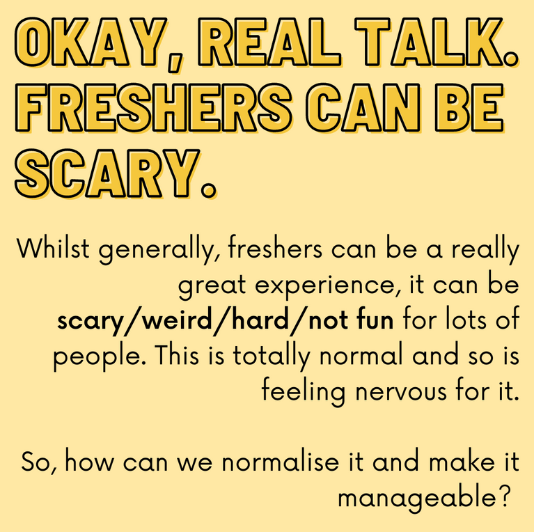 Freshers can be scary.