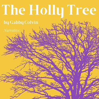 The Holly Tree by Gabby Colvin