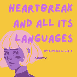 Heartbreak and all its languages by Rebecca Lyngwa