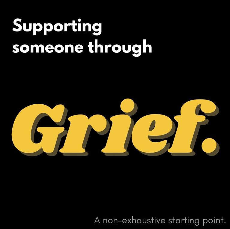 Supporting someone through grief