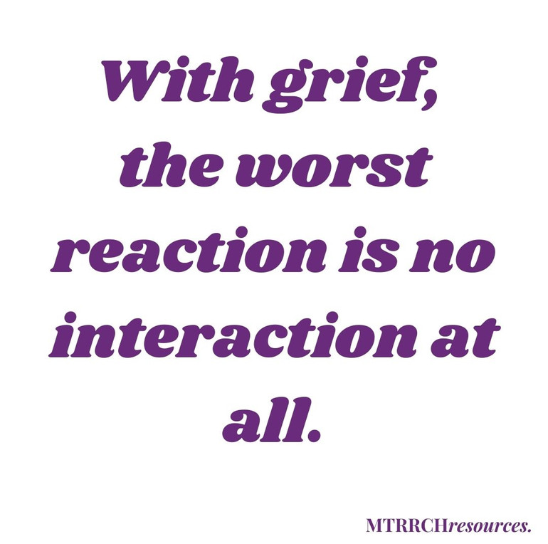 With grief, the worst reaction is no interaction at all