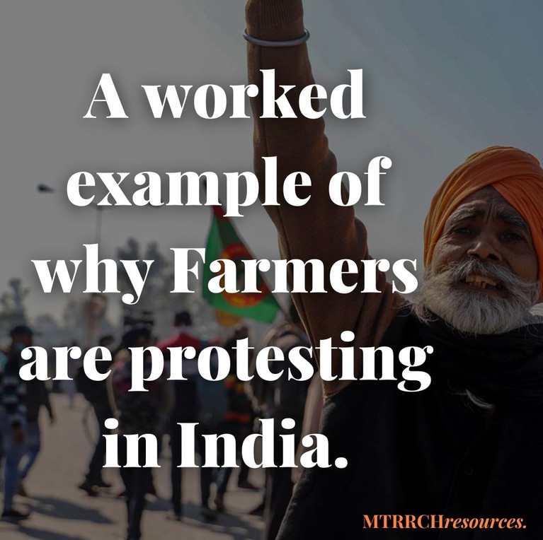 A worked example of why Farmers are protesting in India
