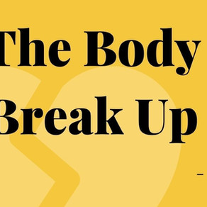 The Body Break Up