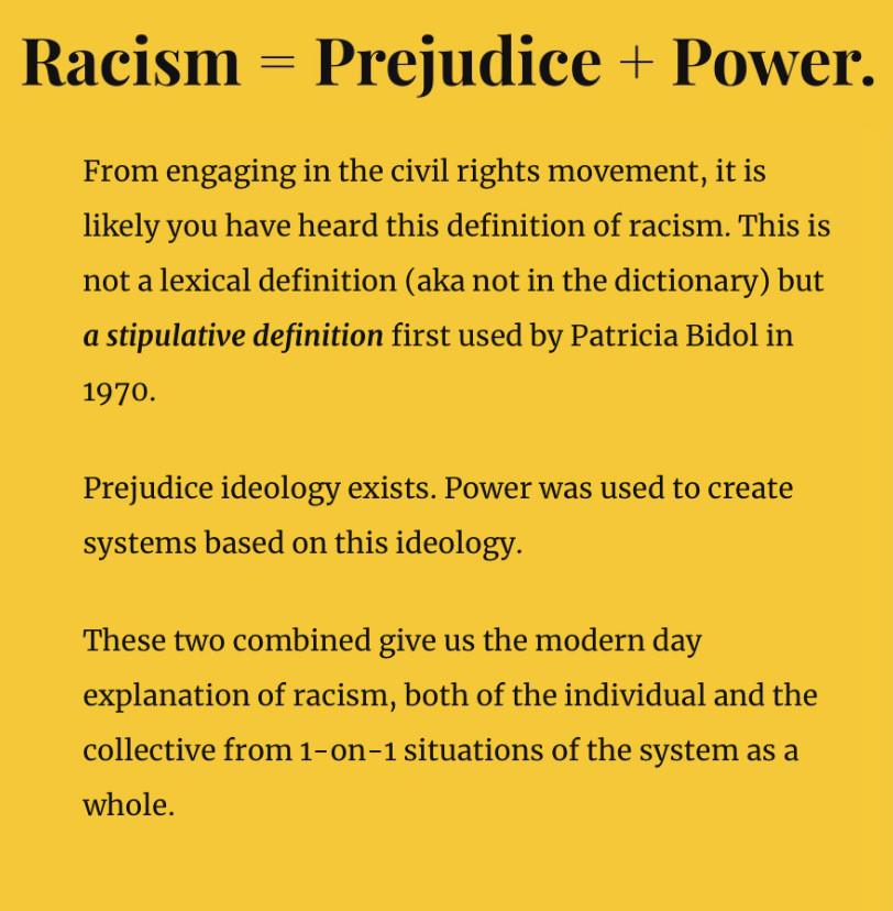Racism = prejudice + power