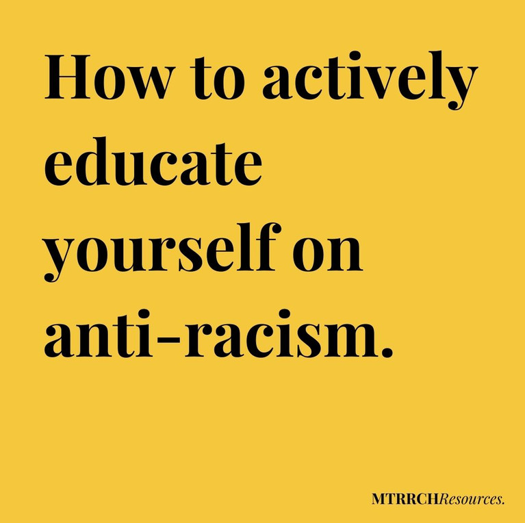 How to actively educate yourself on anti-racism