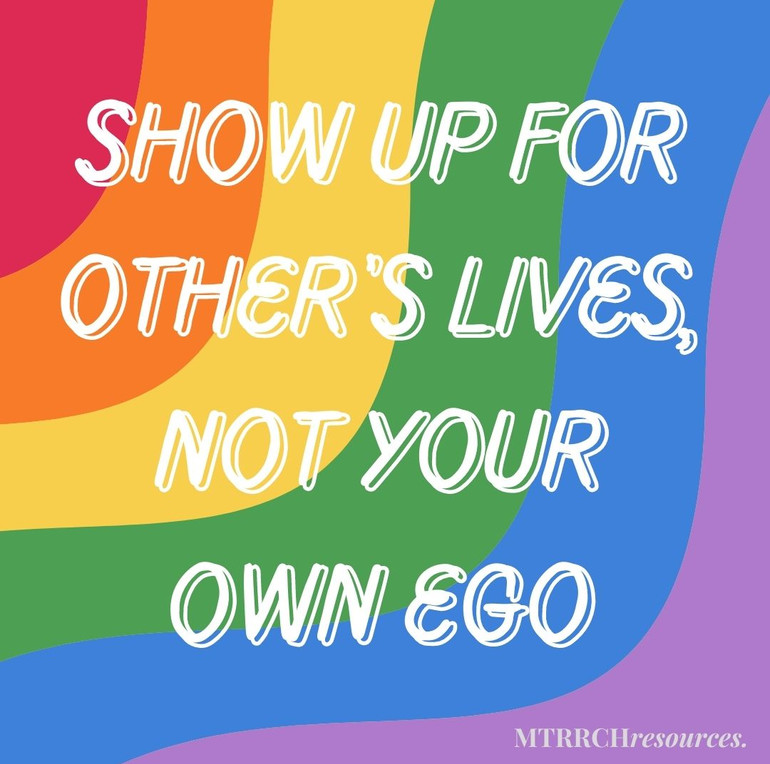 Show up for other's lives, not your own ego