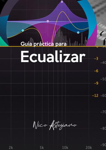 Guía de ECUALIZACIÓN   Nico Astegiano