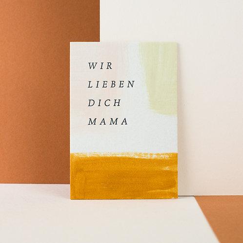 """""""WIR LIEBEN DICH MAMA"""" CARD"""