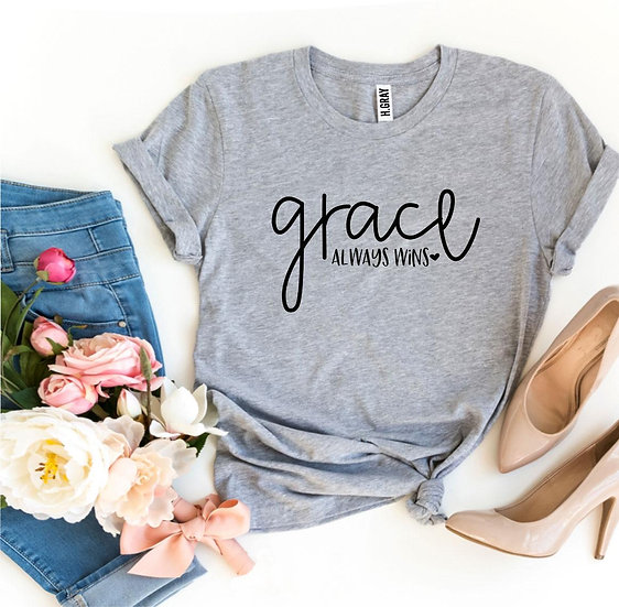 Grace Always Wins T-shirt