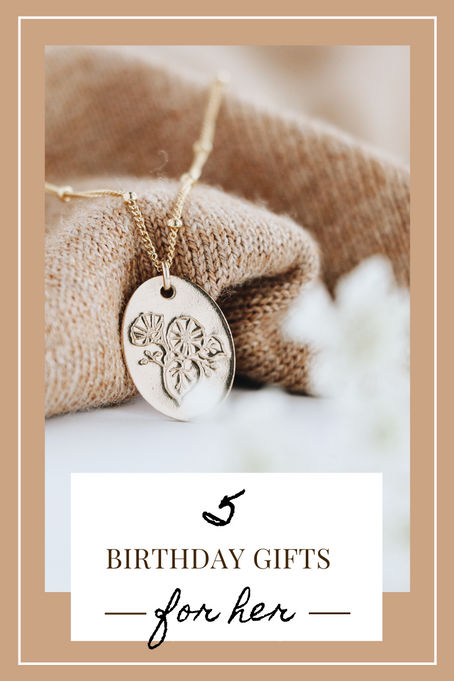 5 birthday gift ideas for her