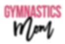 Gymnastics Mom.png