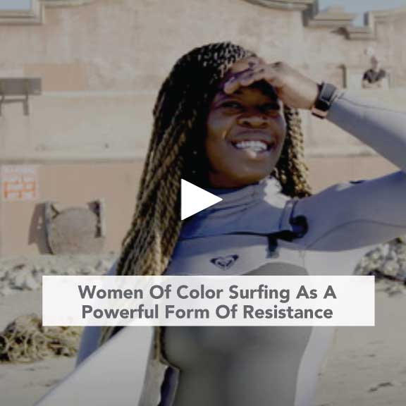 Women Of Color Surfing As A Powerful Form Of Resistance