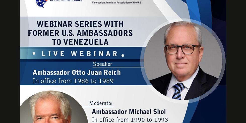 Webinar Series with Former U.S. Ambassadors to Venezuela. Ambassador Otto Juan Reich
