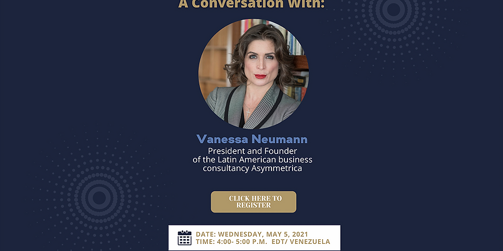 A Conversation with Vanessa Neumann. President and Founder of the Latin American Business Consultancy Asymmetrica