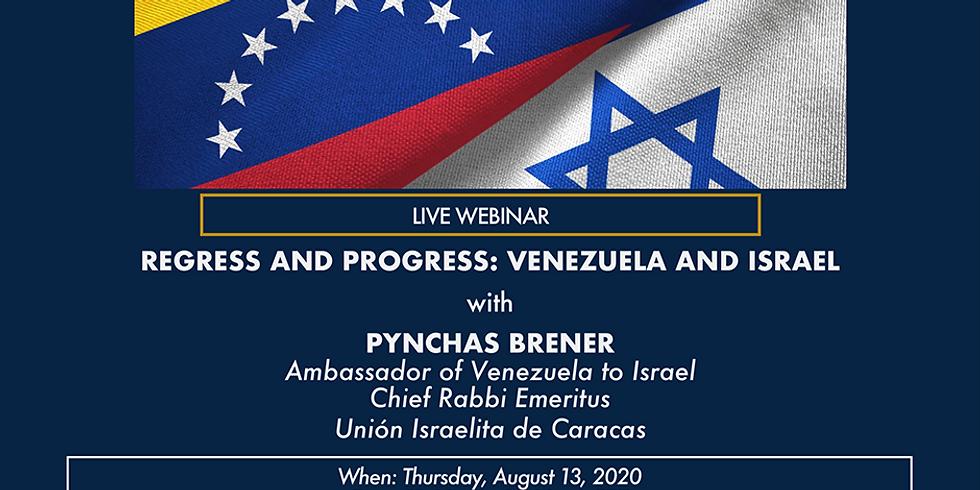 Regress and Progress Venezuela and Israel