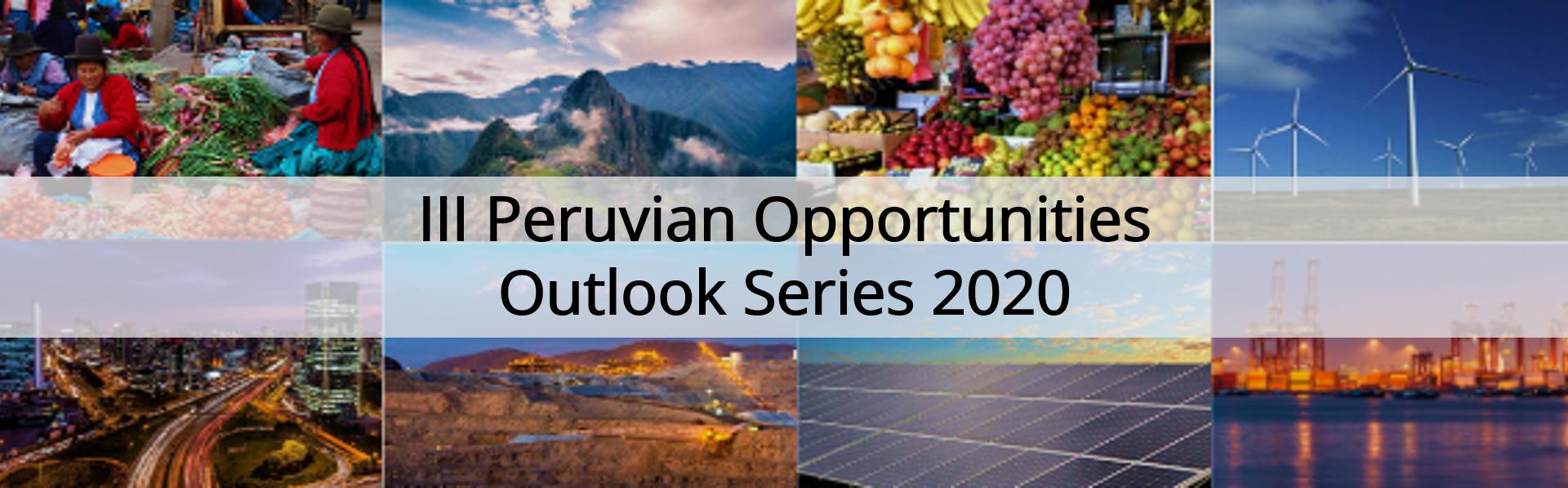 Peruvian Opportunities Outlook Series 2020