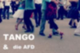Tangokolumne: Tango und die AFD