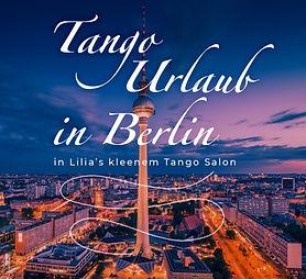 Tango Urlaub in Berlin