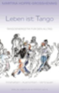 Neuerscheinung: Leben ist Tango - Buch von Martina Hoppe-Grosshennig