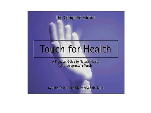 TOUCH FOR HEALTH: Dr. John F. Thie and Matthew Thie