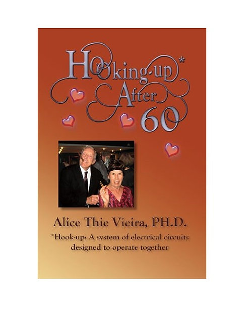 Hooking Up After 60 by Alice Thie Vieira, Ph.D.