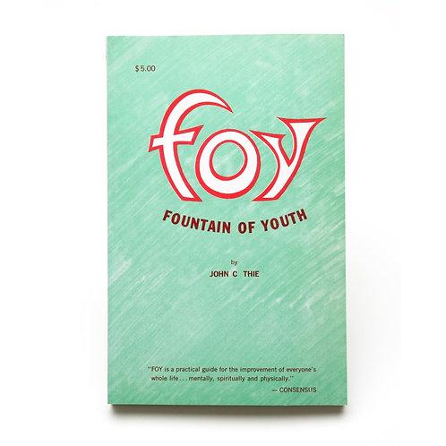 FOY Fountain of Youth Vol. 1 Dr. John C Thie, Sr.