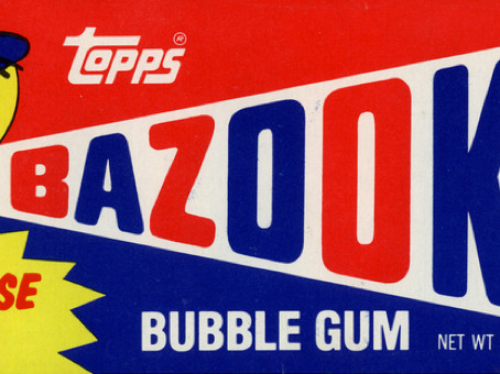 Your Old Friend Bazooka Joe