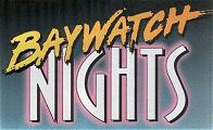 Spin Off Shows- BayWatch Nights
