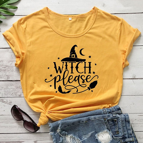 Witch Please T-Shirt Funny Tee