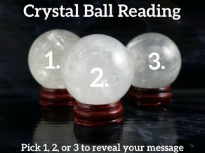 Crystal Ball Reading - 1, 2 or 3 ? Free Message 🔮