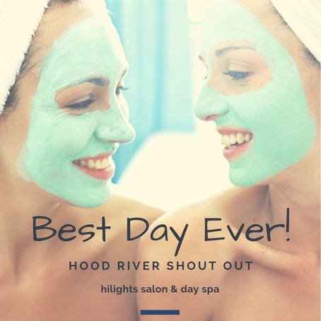 Best Day Ever @ Hood River HiLights Salon and Day Spa