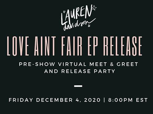 Love Ain't Fair EP Virtual Release Ticket VIP