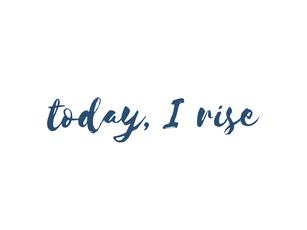 """Today, I Rise"" by Alexandra Feldner"