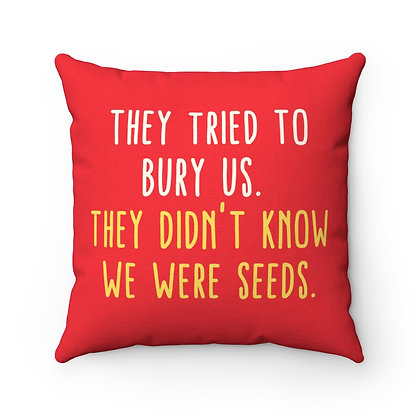 Spun Polyester Square Pillow - They didn't know we were seeds