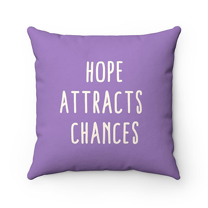 Hope Attracts Chances - Spun Polyester Square Pillow