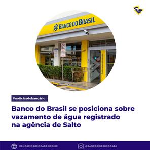 Banco do Brasil se posiciona sobre vazamento de água registrado na agência de Salto