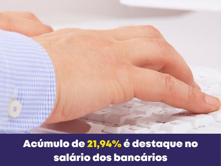 Acúmulo de 21,94% é destaque no salário dos bancários